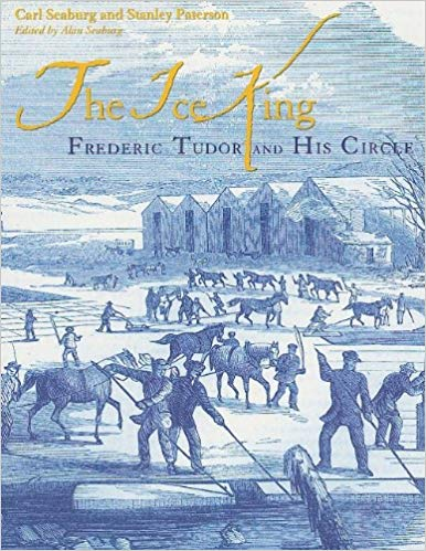 The Ice King: Frederic Tudor and His Circle