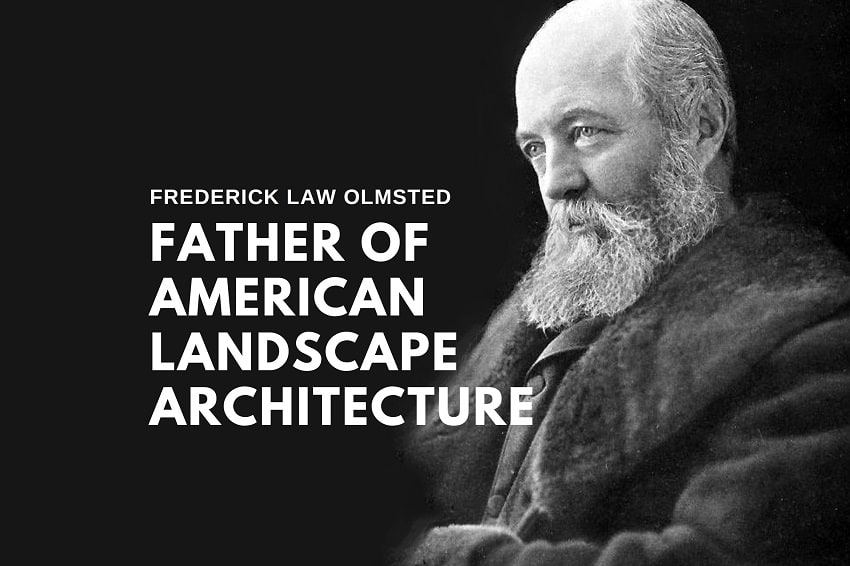 Frederick Law Olmsted.